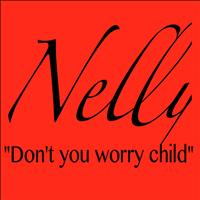Nelly - Don't You Worry Child
