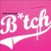 Dave McCullen - Bitch (Explicit)