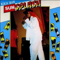 Ninja Man - Ninja Man Sunsplash (Explicit)