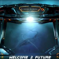Roman Naboka - Welcome 2 Future