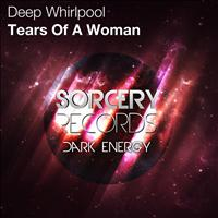 Deep Whirlpool - Tears Of A Woman
