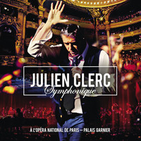 Julien Clerc - Julien Clerc Symphonique (Live à l'Opéra National de Paris, Palais Garnier, 2012)