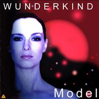 Wunderkind - Das Model - The Model - Le Modéle