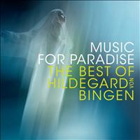 Sequentia - Music for Paradise - The Best of Hildegard von Bingen