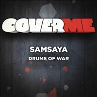 Samsaya - Cover Me - Drums Of War