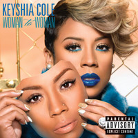 Keyshia Cole - Woman To Woman (Explicit)