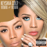 Keyshia Cole - Woman To Woman (Deluxe [Explicit])