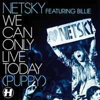 Netsky - We Can Only Live Today (Puppy)