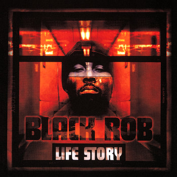 Black Rob - Life Story (Explicit)