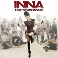 Inna - I Am The Club Rocker (Explicit)