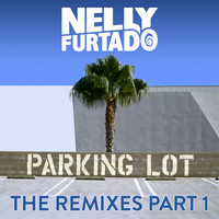 Nelly Furtado - Parking Lot (The Remixes Part 1)