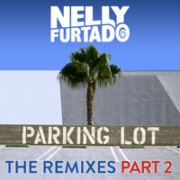 Nelly Furtado - Parking Lot (The Remixes Part 2)