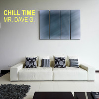Mr. Dave G. - Chill Time