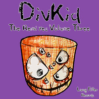 Divkid - The Remixes, Vol. Three