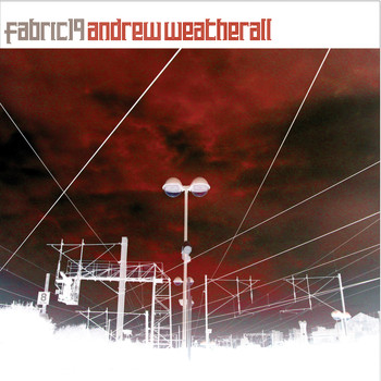 Andrew Weatherall - fabric 19: Andrew Weatherall