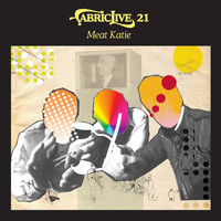 Meat Katie - FABRICLIVE 21: Meat Katie