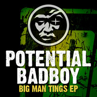 Potential Badboy - Big Man Tings EP