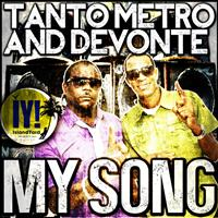 Tanto Metro & Devonte - My Song - Single