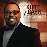 Kurt Carr & The Kurt Carr Singers - I've Seen Him Do It
