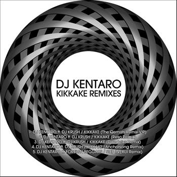 DJ Kentaro - Kikkake Remixes