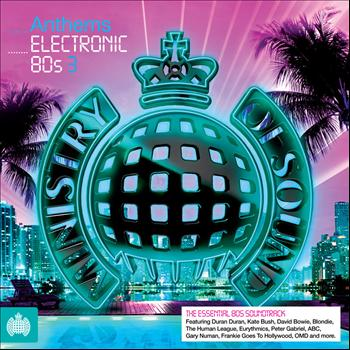Various Artists - Anthems Electronic 80s 3 - Ministry of Sound