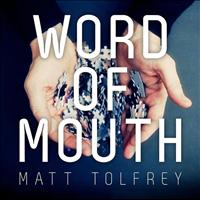 Matt Tolfrey - Word Of Mouth