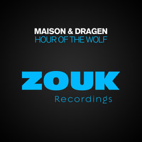 Maison & Dragen - Hour Of The Wolf