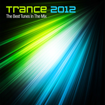 Various Artists - Trance 2012 - The Best Tunes In The Mix (Year Mix)