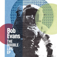 Bob Evans - The Double Life