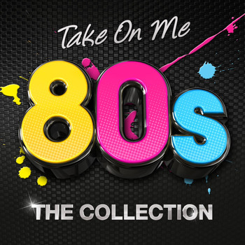 Various Artists - Take On Me - 80's The Collection