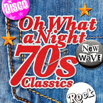 Various Artists - Oh What A Night - 70's Classics