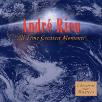 Andre Rieu - All-Time Greatest Moments