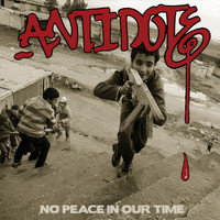Antidote - No Peace in Our Time (Explicit)