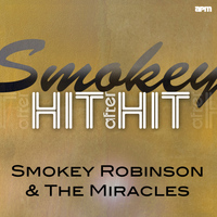 Smokey Robinson & The Miracles - Smokey - Hit After Hit