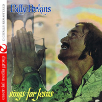 Billy Perkins - Sings For Jesus (Digitally Remastered)