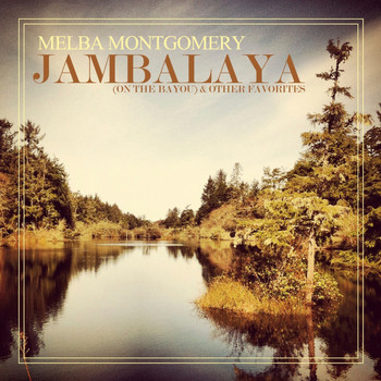 Melba Montgomery - Jambalaya (On The Bayou) & Other Favorites