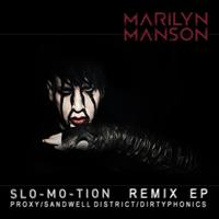Marilyn Manson - Slo-Mo-Tion (Remix EP)