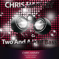 Chris Harvey - Two and a Half Bass