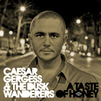 Caesar Gergess & The Dusk Wanderers - A Taste of Honey