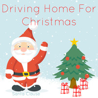 Santa Clause - Driving Home for Christmas
