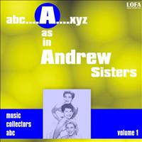 Andrew Sisters - A as in Andrew Sisters (Volume 1)