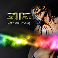 Look Twice - Keep On Moving