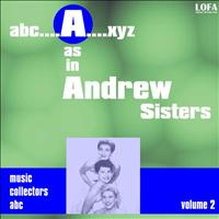 Andrew Sisters - A as in Andrew Sisters (Volume 2)