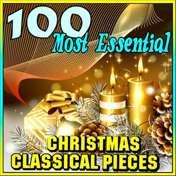 Various Artists - 100 Most Essential Christmas Classical Pieces