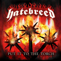 Hatebreed - Put It To The Torch