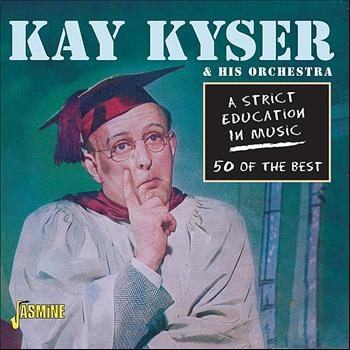 Kay Kyser - A Strict Education in Music