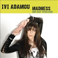 Ivi Adamou - Madness (No Rap Version)