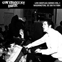 Government Issue - Live Bootleg Series Vol. 1: 09/14/1984 Washington, DC @ Wilson Center
