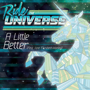 Ride The Universe - A Little Better