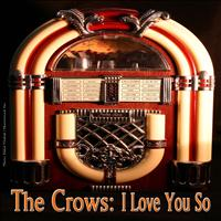 The Crows - I Love You So